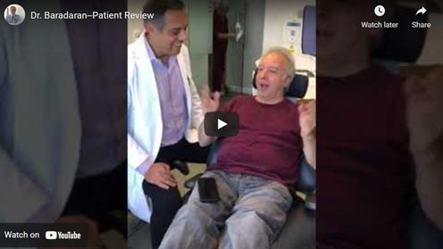 Dr. Baradaran Patient Review Video Click to View Video